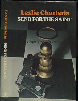 Leslie Charteris - Send for the Saint