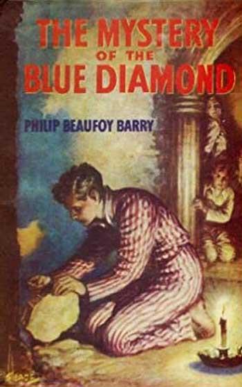 Philip Beaufoy Barry - Mystery of the Blue Diamond