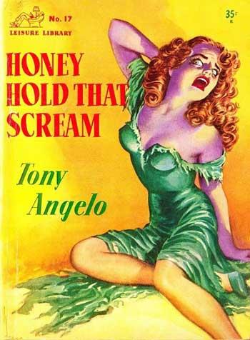Tony Angelo - Honey Hold That Scream